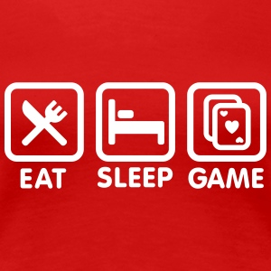 Eat - Sleep - Game poker T-shirts - Vrouwen Premium T-shirt