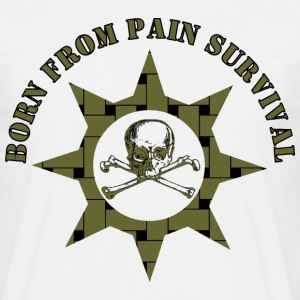 born from pain survival - Männer T-Shirt