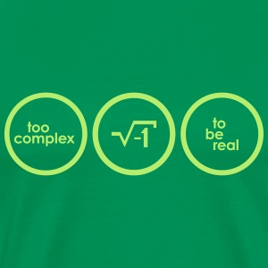 too complex to be real T-Shirts - Männer Premium T-Shirt