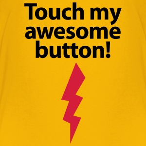 Teenager T-Shirt Touch my awesome button! - Teenager Premium T-Shirt
