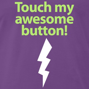 Männershirt Touch my awesome button! - Männer Premium T-Shirt