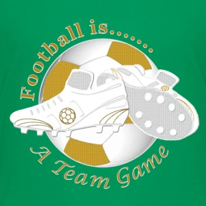Football is a soccer team game Shirts - Teenage Premium T-Shirt