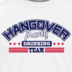 Hangover Party drinking team T-Shirts