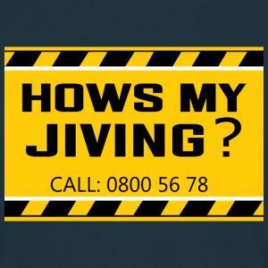 Hows my jiving? - Men's T-Shirt