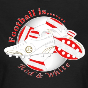 Football is red white soccer T-Shirts - Women's T-Shirt