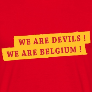 We are Devils ! We are Belgium ! Tee shirts - T-shirt Homme