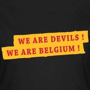 We are Devils! We are Belgium ! T-shirts - Vrouwen T-shirt