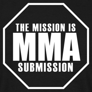 Schwarz MMA - the Mission is Submission T-Shirts - Männer T-Shirt