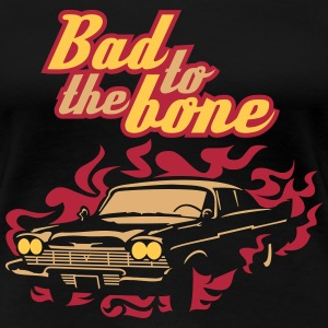 Schwarz Bad to the bone T-Shirts - Frauen Premium T-Shirt