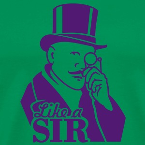 like a sir (gentleman + text, 1c) T-Shirts - Männer Premium T-Shirt