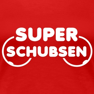 SUPER SCHUBSEN - TITTEN DESIGN FUN T-Shirt WR - Frauen Premium T-Shirt