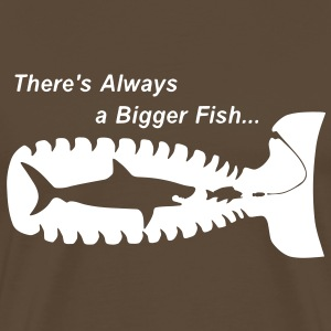 There´s Always a Bigger Fish... T-Shirts - Männer Premium T-Shirt