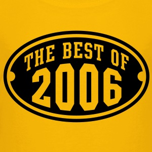 THE BEST OF 2006 - Birthday Anniversaire Enfants Tee Shirt BY - T-shirt Premium Enfant