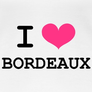 I Love Bordeaux T-Shirts - Frauen Premium T-Shirt