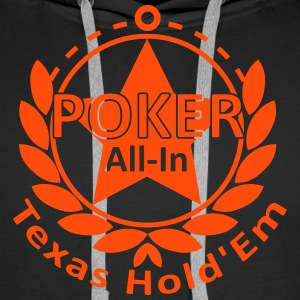poker allin texas holdem Hoodies & Sweatshirts - Men's Premium Hoodie
