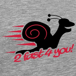 2 Fast 4 You Snail T-Shirts - Men's Premium T-Shirt