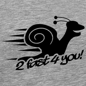 2 Fast 4 You Snail T-skjorter - Premium T-skjorte for menn