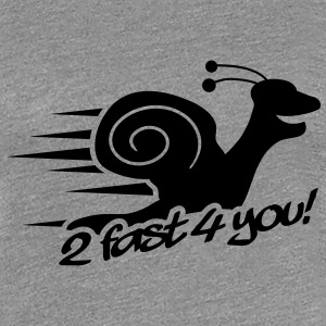 2 Fast 4 You Snail T-Shirts - Women's Premium T-Shirt