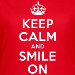 keep calm and smile on T-Shirts - Frauen T-Shirt