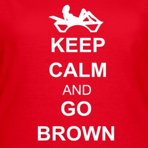 Keep calm and go brown T-shirts - Dame-T-shirt