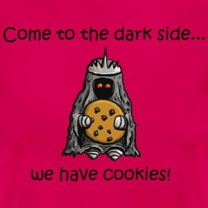 come to the dark side we have cookies (black) - Frauen T-Shirt