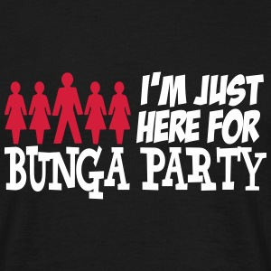 I'm just here for BUNGA PARTY T-Shirts - Männer T-Shirt