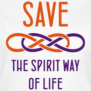SAVE the spirit way of life - Frauen T-Shirt