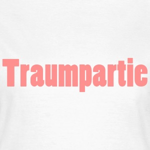 Traumpartie T-Shirts - Frauen T-Shirt