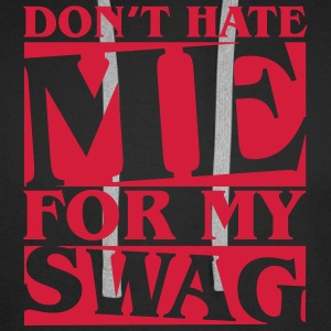 Don't hate me for my swag Hoodies & Sweatshirts - Men's Premium Hoodie