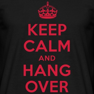 keep calm and hang over T-Shirts - Männer T-Shirt