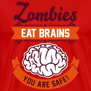 Zombies eat Brains you are safe! T-Shirts - Men's Premium T-Shirt