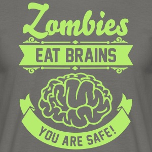 Zombies eat Brains you are safe! T-Shirts - Men's T-Shirt