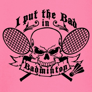 I put the bad in Badminton Kinder & Babys - Baby Langarmshirt