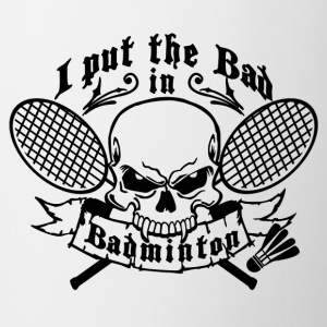 I put the bad in Badminton Bouteilles et tasses - Tasse