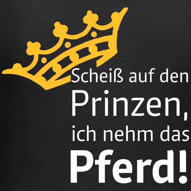 Scheiß auf den Prinzen ...