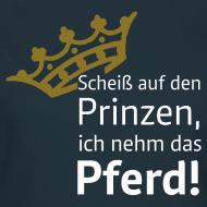 Motiv ~ Scheiß auf den Prinzen ...