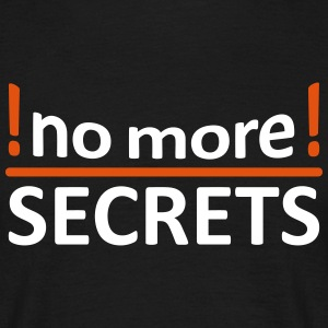 NO MORE SECRETS - Männer T-Shirt