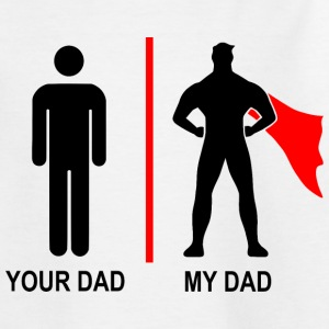 your dad, my dad T-Shirts - Kinder T-Shirt