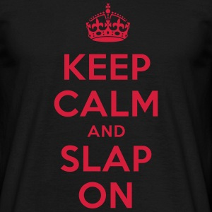 keep calm and slap on T-Shirts - Männer T-Shirt