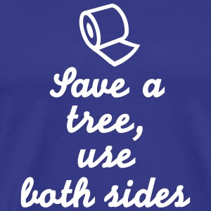 Save tree use both sides T-Shirts - Männer Premium T-Shirt