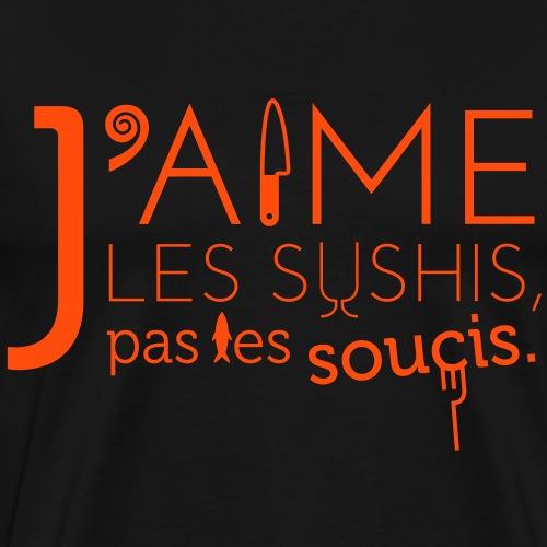 J'aime les Sushis pas les soucis