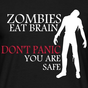Zombies eat brain - don't panic - you are safe T-Shirts - Männer T-Shirt