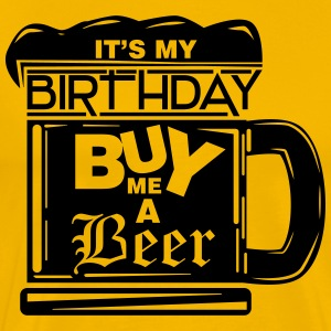 It's my birthday, buy me a beer! T-shirts - Herre premium T-shirt