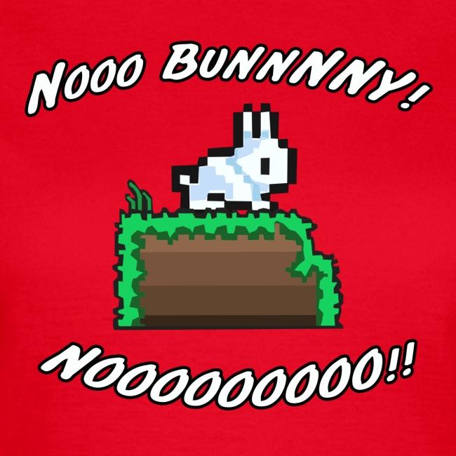 Nooo BUNNNNY! NOOOOOOOOO!! (Women's)