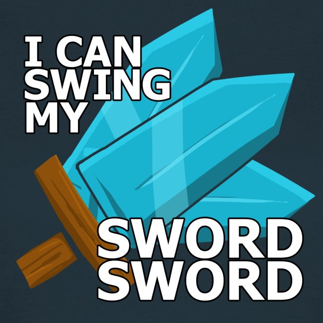 I Can Swing My SWORD SWORD (Women)