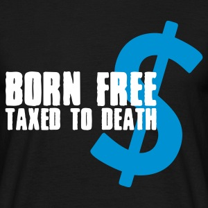Born Free Taxed to Death (2c, ENG) - Men's T-Shirt