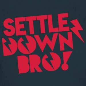 SETTLE DOWN BRO! with lightning bolt T-Shirts - Women's T-Shirt