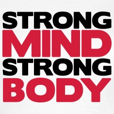 Strong Mind Strong Body T-Shirts