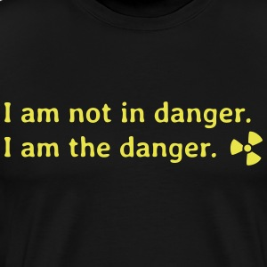 I am not in danger. I am the danger. je ne suis pas en danger. je suis le danger. Tee shirts - T-shirt Premium Homme