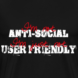 I'm not anti-social, I'm just not user friendly T-skjorter - Premium T-skjorte for menn